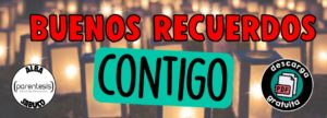 Dinámicas para tutoría: BUENOS RECUERDOS CONTIGO